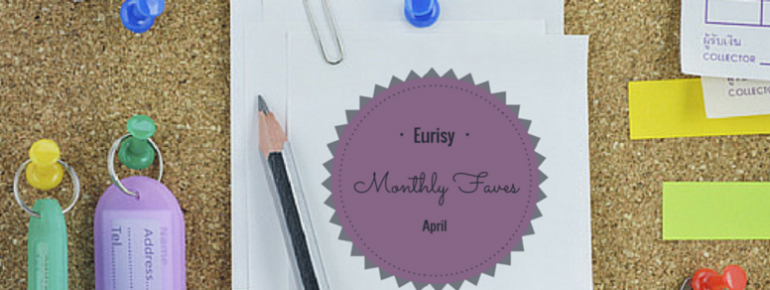 Eurisy's Monthly Faves