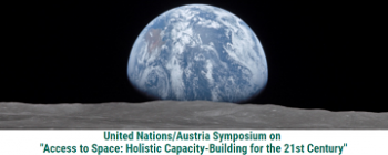 United Nations-Austria Symposium: Access to Space: Holistic Capacity-Building for the 21st Century