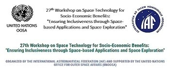 UN-IAF 27th Workshop on Space Technology for Socio-Economic Benefits